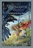 Urchin and the Raven War (The Mistmantle Chronicles Series #4)