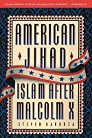 American Jihad: Islam After Malcolm X