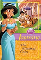 The Missing Coin (Jasmine: Disney Princess Chapter Book)