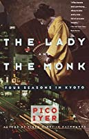 The Lady and the Monk: Four Seasons in Kyoto