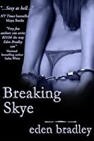 Breaking Skye (San Francisco Dom #2)