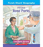 Young Rosa Parks: Civil Rights Heroine (First-Start Biogaphy)