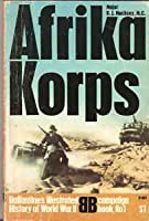 Afrika Korps (Ballantine's Illustrated History of World War II: Campaign Book No. 1)