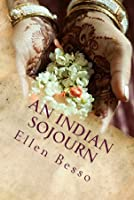 An Indian Sojourn: One Woman's Spiritual Experience of Travel and Volunteering (MidLife Maze Series #2)