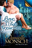 Loving a Fairy Godmother (Fairy Tales & Ever Afters, #1)