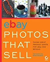 Ebay?photos That Sell: Taking Great Product Shots for Ebay and Beyond