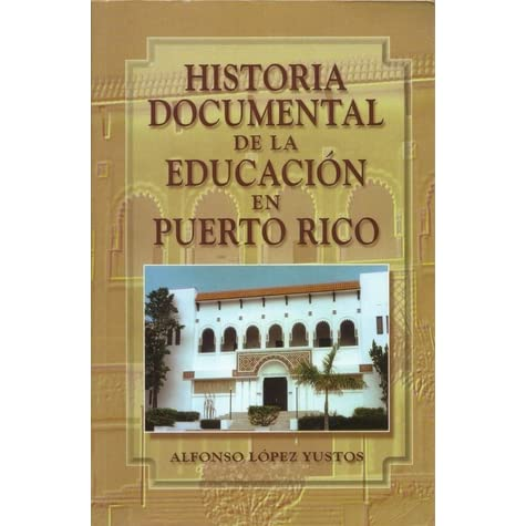 Historia Documental de la Educación en Puerto Rico by