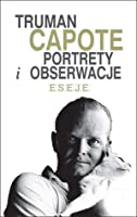 portraits and observations the essays of truman capote ebook