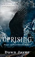Uprising (Fires of Providence, #1)