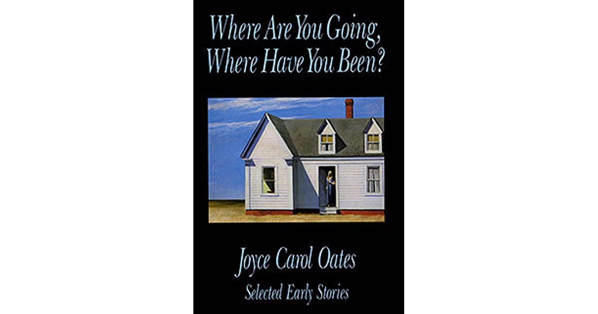 Joyce Carol Oates: 'Where Are You Going, Where Have You Been?'