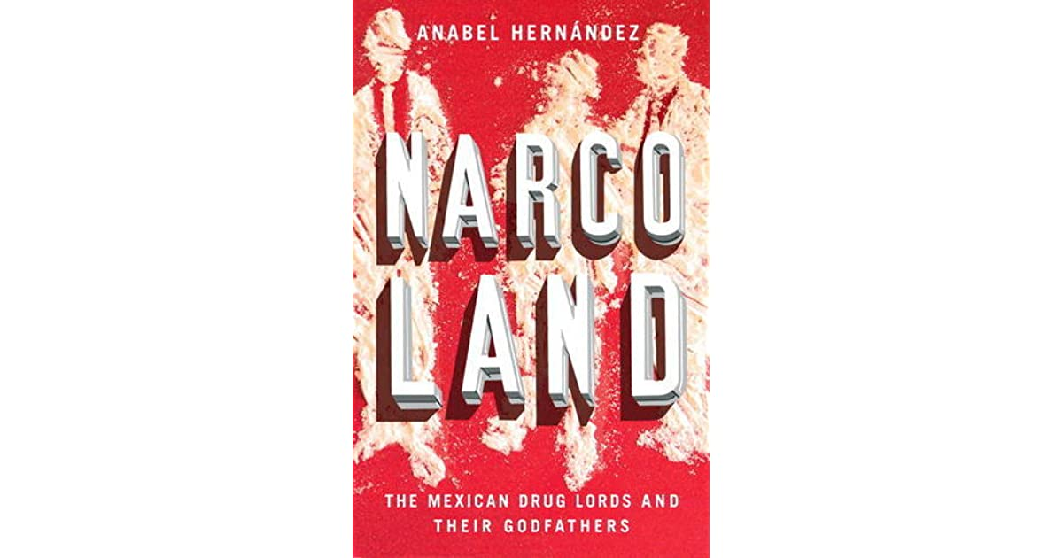 Narcoland: The Mexican Drug Lords And Their Godfathers By