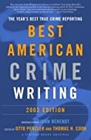 The Year's Best True Crime Reporting: Best American Crime Writing