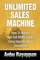 Unlimited Books Sales Machine - How to Sell More Books and Get Rich by Hypnotic Book Description