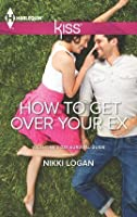 How To Get Over Your Ex (Valentine's Day Survival Guide)