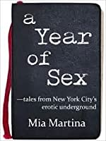 A Year of Sex: Tales from New York City's Erotic Underground