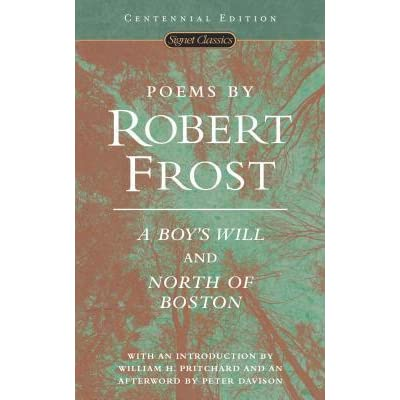 a review of robert frosts second book north of boston Robert frost's second book of poetry, north of boston, was published in 1914, by  david nutt in london, and by henry holt in new york.