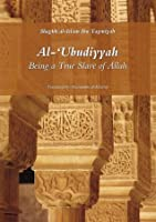 Al-ʻUbudiyyah: Being a True Slave of Allah