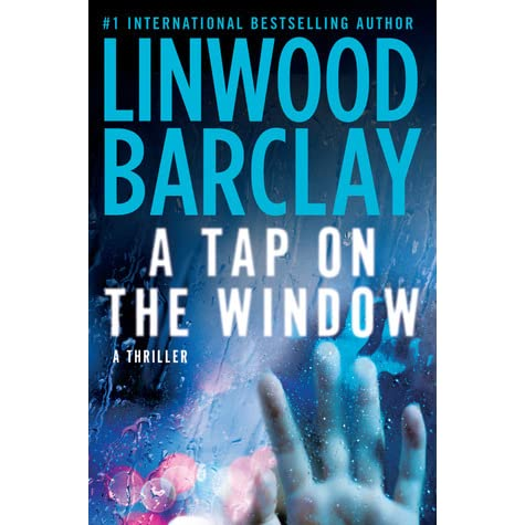 A tap on the window by linwood barclay reviews for Window quotes goodreads