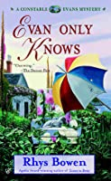 Evan Only Knows (Constable Evans Mysteries #7)