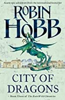 City of Dragons (The Rain Wilds Chronicles #3)