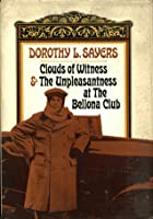 Clouds of Witness and The Unpleasantness at The Bellona Club