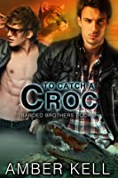 To Catch A Croc (Banded Brothers, #2)