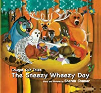 Cougar Cub Tales:The Sneezy Wheezy Day