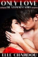 Only Love (Atonement, # 2)