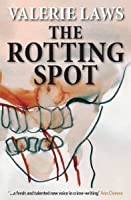The Rotting Spot (A Bruce and Bennett Mystery- Book 1)