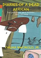 Diaries of a Dead African