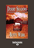 Desert Shadows: Publishing Can Be Murder (Large Print 16pt)