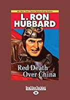 Red Death Over China (Large Print 16pt)