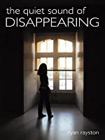 The Quiet Sound of Disappearing