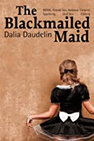 The Blackmailed Maid (BDSM, Forced Sex, Dubious Consent, Spanking, Oral Sex Erotica)