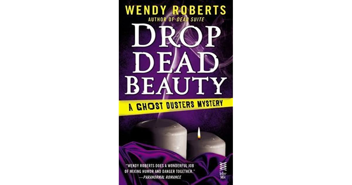 be beautiful expo reviews drop dead beauty a ghost dusters ...