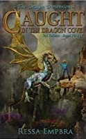 Caught in the Dragon Cove - 2nd Edition - Rated PG-16 (The Dragon Dimension)