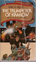 a review of eric p kellys book trumpeter of krakow Eric p kelly eric p kelly, a student of slavic culture for most of his life, wrote the trumpeter of krakow while teaching and studying at the university of krakow during five years spent in poland he traveled with an american relief unit among the poles who were driven out of the ukraine in 1920, directed a supply train at the time of the war with the soviets, and studied and visited many.