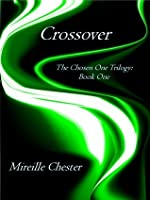 Crossover (The Chosen One Trilogy: Book One)
