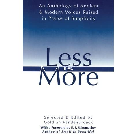 Less is more an anthology of ancient modern voices for Less is more boek
