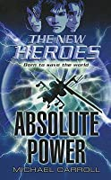 Absolute Power (The New Heroes/Quantum Prophecy, #3)