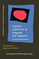 Cognitive Exploration Of Language And Linguistics (Cognitive Linguistics In Practice)