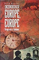 Europe, Europe: Forays into a Continent