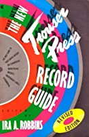 The New Trouser Press Record Guide (Revised Edition)