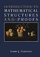Introduction . to Mathematical Structures and . Proofs