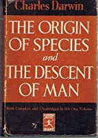The Origin of Species and the Descent of Man