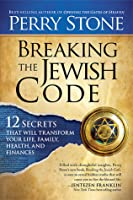 Breaking the Jewish Code: Twelve Secrets that Will Transform Your Life, Family, Health, and Finances