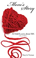 Mom's Story,: A Child Learns about MS