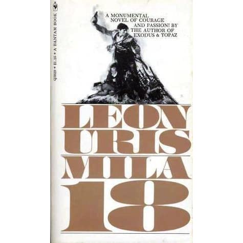 an analysis of the book mila 18 by leon uris Mila 18 author: leon uris reader: david de vries format: 17 cds (unabridged) it was a time of crisis, a time of tragedy, and a time of transcendent courage and determination.
