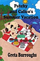 Patchy and Calico's Summer Vacation