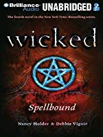 Wicked: Spellbound (Wicked #4)